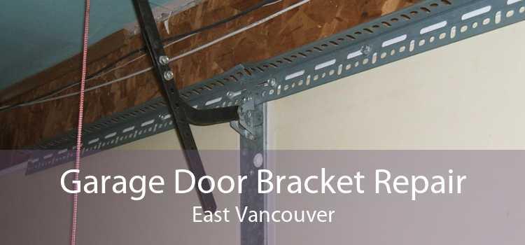Garage Door Bracket Repair East Vancouver