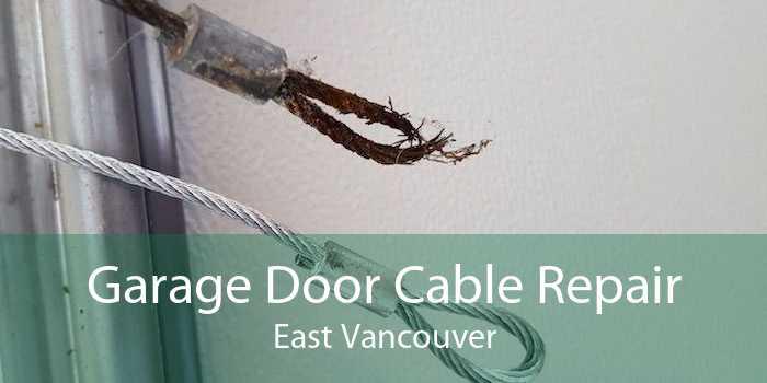 Garage Door Cable Repair East Vancouver
