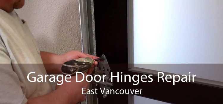 Garage Door Hinges Repair East Vancouver