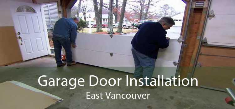 Garage Door Installation East Vancouver