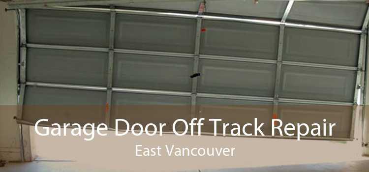 Garage Door Off Track Repair East Vancouver