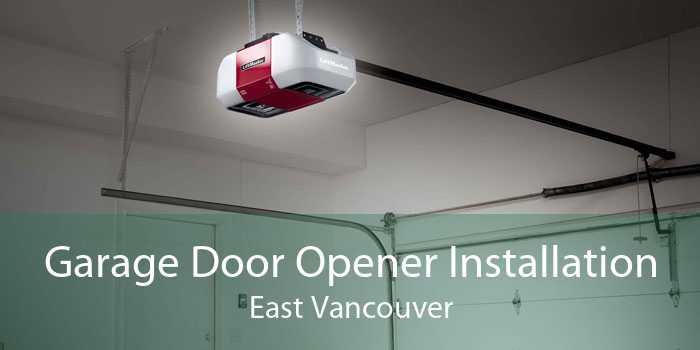 Garage Door Opener Installation East Vancouver
