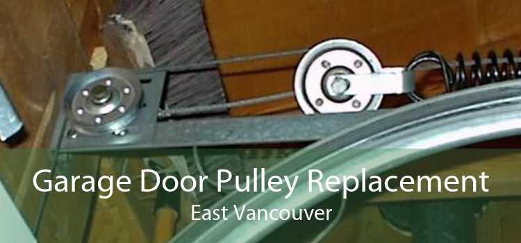 Garage Door Pulley Replacement East Vancouver