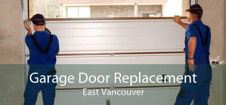 Garage Door Replacement East Vancouver
