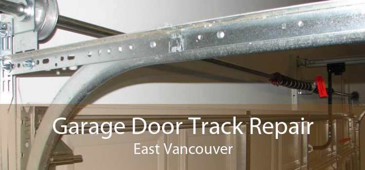Garage Door Track Repair East Vancouver